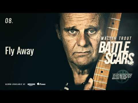 Walter Trout - Fly Away (Battle Scars) Mp3