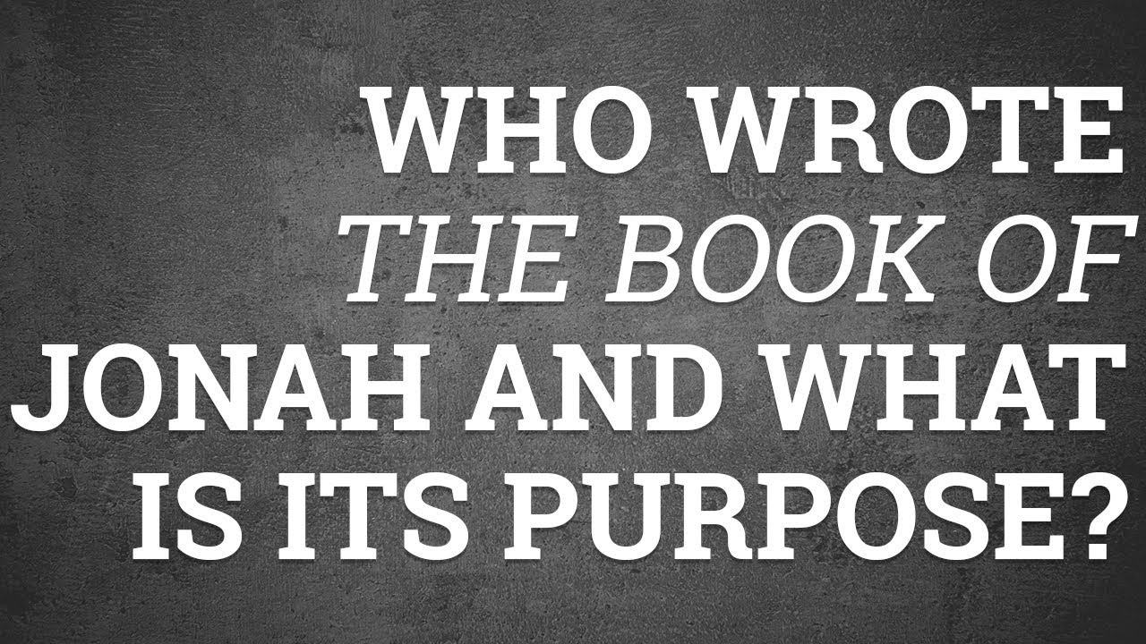 Who Wrote the Book of Jonah and What Is Its Purpose?