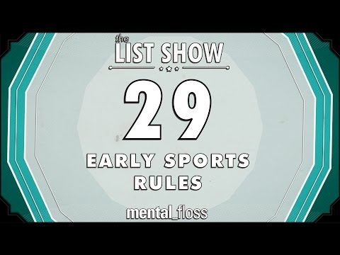 29 Early Sports Rules - mental_floss List Show (Ep.223)