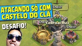 ATACANDO SÓ COM CASTELO DO CLÃ!! Desafio com: CJR ‹ Clash of Clans ›