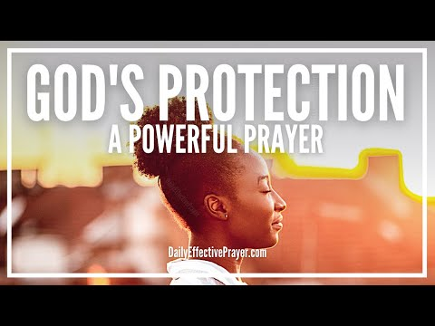 Powerful Prayer For Protection - Prayer For God's Protection