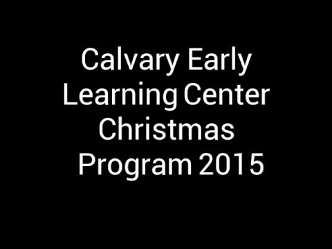Calvary Early Learning Center - Christmas Program 2016