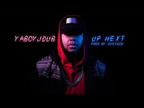 YaBoyJDub - Up Next (Prod By. DuskGod) [Audio]