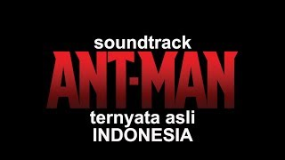 Soundtrack Film ANT-MAN Ternyata Asli Indonesia!