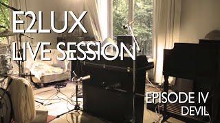 Скачать Electro Deluxe E2lux Live Session Ep IV Devil