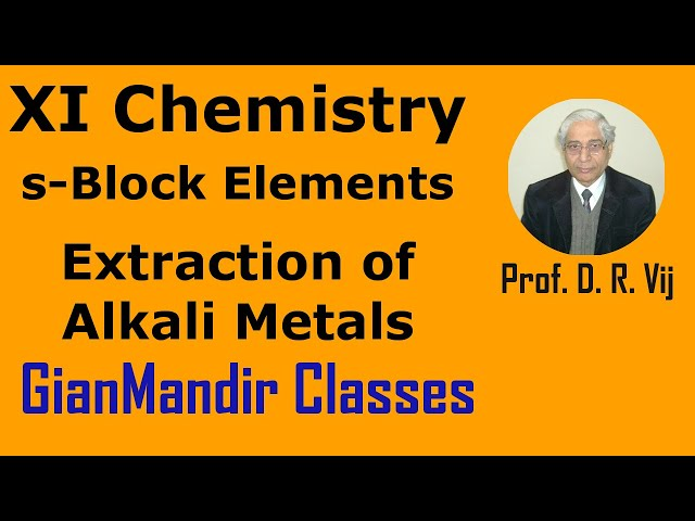 XI Chemistry | s-Block Elements | Extraction of Alkali Metals by Ruchi Ma'am
