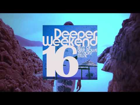 Various Artists - Deeper Weekend (Best Of Deep House Sessions Music) vol.16