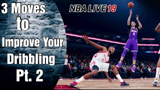 NBA LIVE 19 - 3 Simple Moves to Improve your Dribbling Pt. 2
