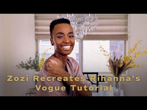Zozi Recreates Rihanna's Vogue Tutorial!