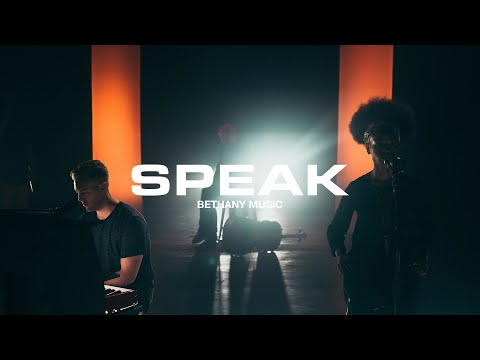 Speak | Bethany Worship | Official Music Video