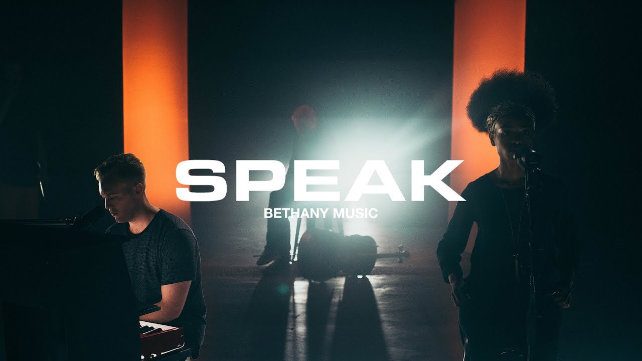 speak-bethany-worship-official-music-video-bethany-worship