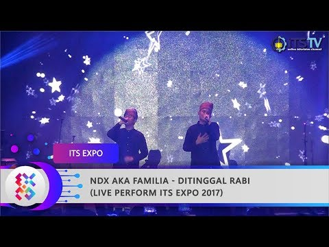 NDX AKA FAMILIA - Ditinggal Rabi Live Perform ITS Expo 2017