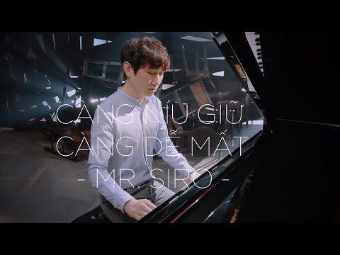 download CÀNG N�U GIỮ CÀNG DỄ MẤT - MR. SIRO (Official MV)