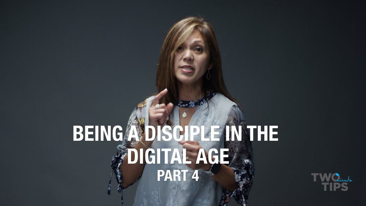 Being a Disciple in the Digital Age, Part 4 | TWO MINUTE TIPS