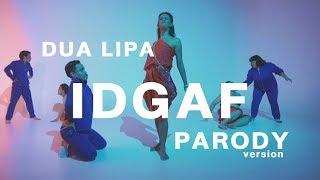 Dua Lipa - IDGAF (Parody by Trasher Bangkok)