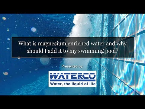 What Is Magnesium Enriched Water And Why Should I Add It To My Swimming Pool?