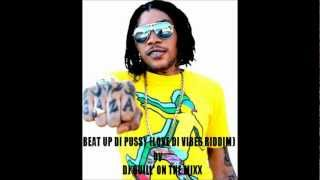Download VYBZ KARTEL - BEAT UP DI PUSSY (LOVE DI VIBES RIDDIM) by DJ GUILL'ON THE MIXX MP3 song and Music Video