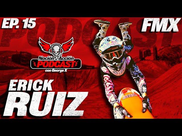 Nación de Acción con George X Ep #15 Erick Ruiz - Freestyle - Cumpliendo el sueño de volar en motos