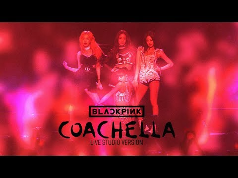 BLACKPINK - Kill This Love (Coachella Studio Version)
