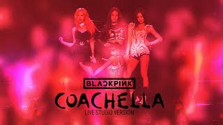 Gambar cover BLACKPINK - Kill This Love (Coachella Studio Version)