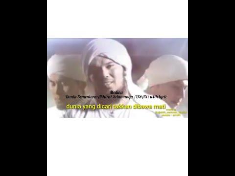 Medina - Dunia Sementara Akhirat Selamanya (DSAS) With Lyric By Ust. Dery Sulaiman, Dkk
