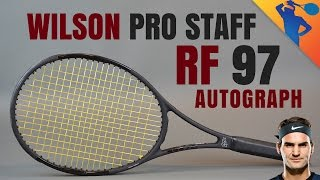 Wilson Pro Staff RF 97 Autograph Racket Review (Roger Federer)