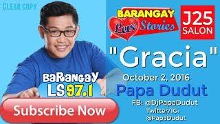 Barangay Love Stories October 2, 2016 Gracia