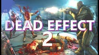 💀Dead Effect 2💀 - Кооперативная мясорубка, вырубаем мозги !:)