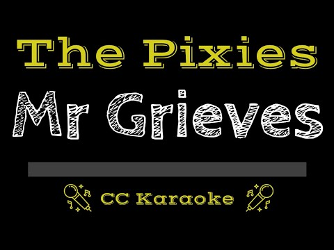 The Pixies   Mr Grieves CC Karaoke Instrumental