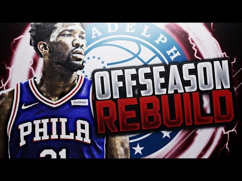 SUPER TEAM!! 76ERS OFFSEASON REBUILD!! NBA 2K18