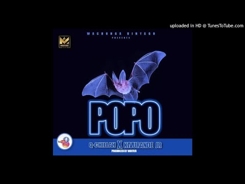 Q Chillah Ft. Kivurande Jr Popo Official Audio Music