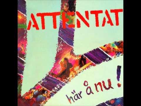ATTENTAT - Här Å Nu ( FULL ALBUM)  1983