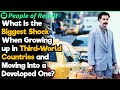 - What Is the Biggest Shock When Growing up in Third-World Countries and Moving Into a Developed One?