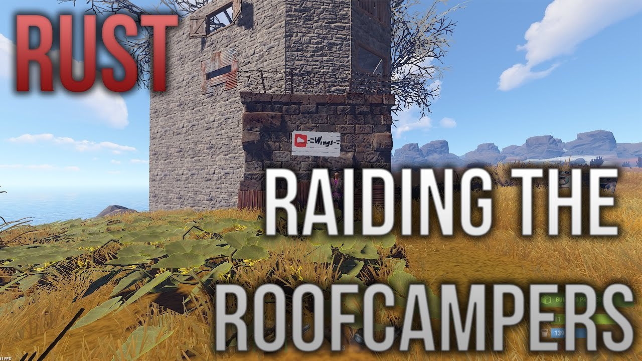 Rust Raiding The Roof Campers Youtube