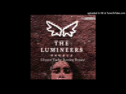 The Lumineers - Angela (Hunter Taché Bootleg Remix)