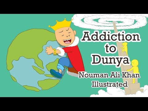 Addiction to Dunya | Nouman Ali Khan | illustrated | Subtitled