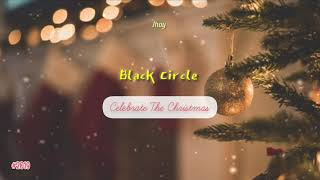 Black Circle - Celebrate The Christmas ( official music video )