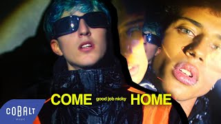 good job nicky - Come Home | Official Video Clip