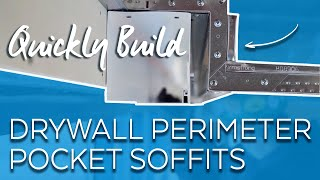Fastest Drywall Perimeter Pocket Soffit - Tips, Tricks & Pitfalls for the Job-Site