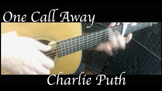 Charlie Puth - One Call Away - Fingerstyle Guitar