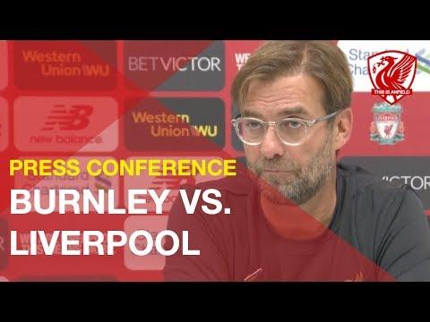 Burnley Vs. Liverpool   Jurgen Klopp's Pre-Match Press Conference