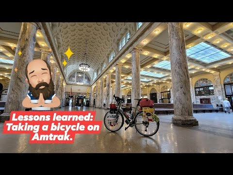 Lessons learned: How to take a bicycle on Amtrak. (Recorded at the end of the REACCT tour.) thumbnail