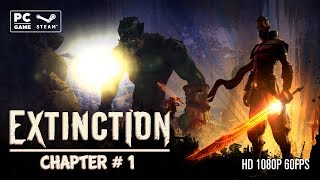 Extinction Walkthrough Gameplay Part 1 PC 1080p 60fps No Commentary