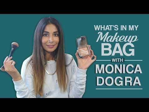 Monica Dogra: What's In my makeup bag |...