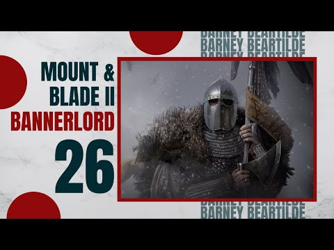 Letu0027s Play MOUNT AND BLADE 2 BANNERLORD Gameplay Part 26 (THE STRUGGLE)