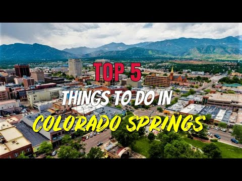 Top 5 Things to Do in Colorado Springs, Colorado