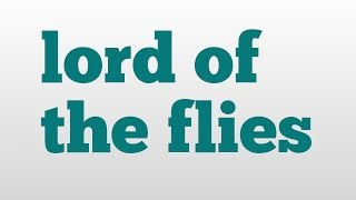 lord of the flies meaning and pronunciation