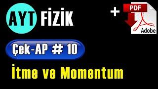 İtme ve Momentum +PDF  AYT Fizik Çek-AP 10 çekap aytfizik