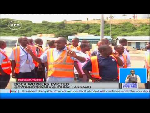 The Kenya Ports Authority evict dock workers who lead protests against the NHIF rates