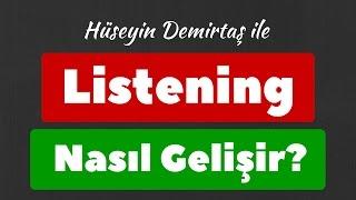 Listening Nasıl Gelişir -  İngilizce Dinleme Becerisini Geliştirme
